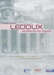 CLAUDE NICOLAS LEDOUX, ARCHITECTE DU REGARD