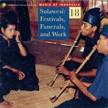 MUSIC OF INDONESIA 18: SULAWESI: FESTIVALS, FUNERALS & WORK
