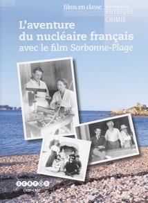 L'AVENTURE DU NUCLÉAIRE FRANÇAIS (SORBONNE-PLAGE)