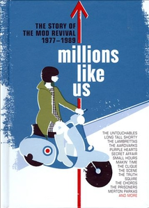 MILLIONS LIKE US : THE STORY OF THE MOD REVIVAL 1977-1989