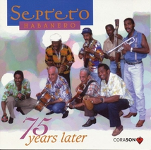 SEPTETO HABANERO 75 YEARS LATER