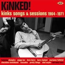 KINKED! (KINKS SONGS & SESSIONS 1964-1971)