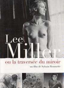 LEE MILLER OU LA TRAVERSÉE DU MIROIR