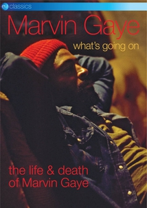 WHAT'S GOING ON: THE LIFE & DEATH OF MARVIN GAYE