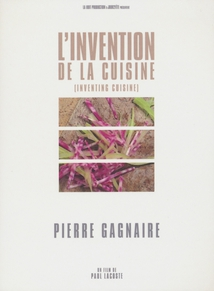 L'INVENTION DE LA CUISINE : PIERRE GAGNAIRE