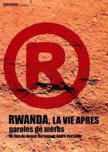 RWANDA, LA VIE APRÈS...