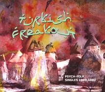 TURKISH FREAKOUT: PSYCH-FOLK SINGLES 1969-1980