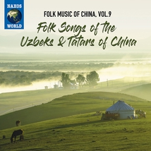 FOLK MUSIC OF CHINA 9: FOLK SONGS OF THE UZBEKS & TATARS