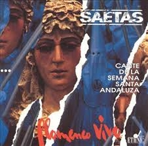 SAETAS: CANTE DE LA SEMANA SANTA ANDALUZA