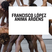 ANIMA ARDENS - SOUNDTRACK FOR A CHOREOGRAPHY BY THIERRY SMIT