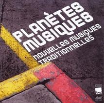 PLANÈTES MUSIQUE. NOUVELLES MUSIQUES TRADITIONNELLES (2009)