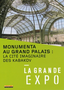 MONUMENTA AU GRAND PALAIS : LA CITÉ IMAGINAIRE DES KABAKOV
