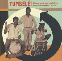 TUMBÉLÉ ! BIGUINE, AFRO & LATIN SOUNDS...