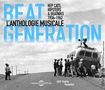 BEAT GENERATION - L'ANTHOLOGIE MUSICALE
