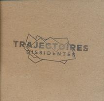 TRAJECTOIRES DISSIDENTES