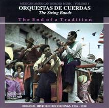 MEXICAN-AMERICAN BORDER MUSIC 5: ORQUESTAS DE CUERDAS