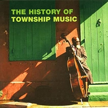 THE HISTORY OF TOWNSHIP MUSIC