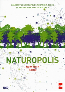 NATUROPOLIS : NEW YORK / PARIS