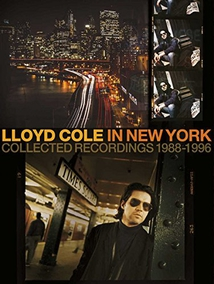 LLOYD COLE IN NEW YORK (COLLECTED RECORDINGS 1988-1996)