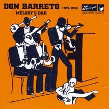 MELODY'S BAR: DON BARRETO 1932-1946