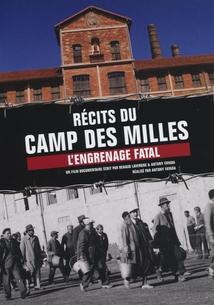 RÉCITS DU CAMP DES MILLES - L'ENGRENAGE FATAL