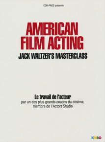 LE TRAVAIL DE L'ACTEUR PAR JACK WALTZER