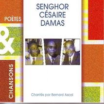 POÈTES & CHANSONS : SENGHOR - CÉSAIRE - DAMAS