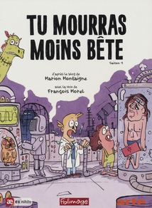 TU MOURRAS MOINS BÊTE - SAISON 1