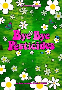 BYE BYE PESTICIDES