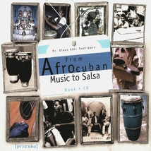FROM AFROCUBAN MUSIC TO SALSA BY DR. OLAVO ALEN RODRIGUEZ