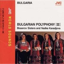 BULGARIAN POLYPHONY (III)