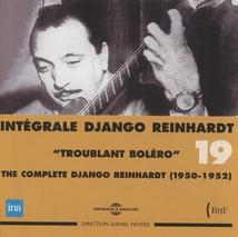 INTÉGRALE DJANGO REINHARDT, VOL.19: TROUBLANT BOLÉRO