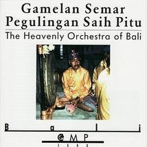 GAMELAN SEMAR PEGULINGAN SAIH PITU: THE HEAVENLY ORCH. BALI