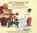 UN DIMANCHE À KYOTO (LIVRE CD)