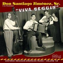 """HISTORIC MEXICAN-AMERICAN MUSIC 12: """"VIVA SEGUIN"""""""