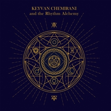 KEYVAN CHEMIRANI AND THE RHYTHM ALCHEMY