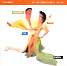 CUBA CLASSICS 2: DANCE WITH THE ENEMY