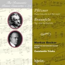 ROMANTIC PIANO CONCERTOS - PFITZNER, BRAUNFELS