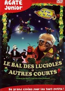 BAL DES LUCIOLES & AUTRES COURTS
