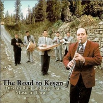 ROAD TO KESAN: TURKISH ROM AND REGIONAL MUSIC OF THRACE