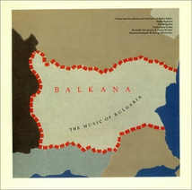 BALKANA: THE MUSIC OF BULGARIA