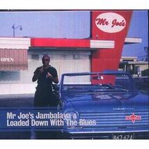 MR JOE'S JAMBALAYA & LOADED DOWN WITH THE BLUES