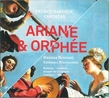 ARIANE & ORPHÉE, CANTATES BAROQUES FRANÇAISES