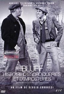 BLUFF : HISTOIRE D'ESCROQUERIES ET D'IMPOSTURES