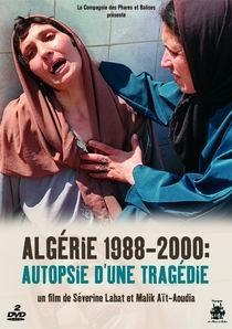ALGÉRIE 1988-2000 - AUTOPSIE D'UNE TRAGÉDIE