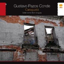 CARAGUATÁ - GUITAR WORKS FROM URUGUAY