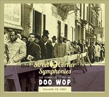 STREET CORNER SYMPHONIES:THE COMPLETE STORY OF DOO WOP VOL13