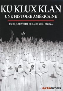 KU KLUX KLAN, UNE HISTOIRE AMÉRICAINE