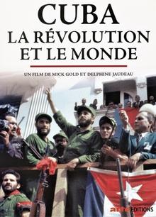 CUBA, LA RÉVOLUTION ET LE MONDE