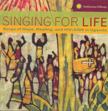 SINGING FOR LIFE. SONGS OF HOPE, HEALING, AND HIV/AIDS
